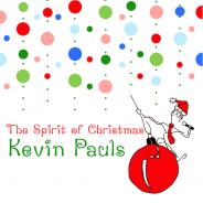 The Spirit Of Christmas ALBUM - Kevin Pauls