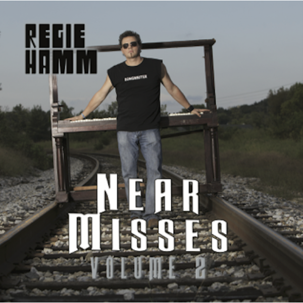 Near Misses Volume 2 - Regie Hamm