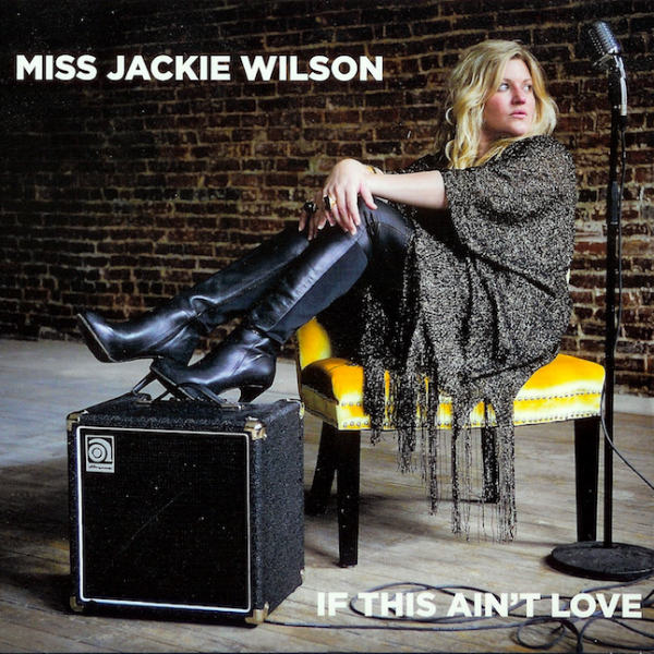 If This Ain't Love - Miss Jackie Wilson
