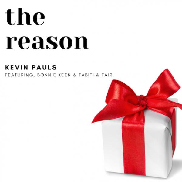 The Reason feat. Tabitha Fair & Bonnie Keen SINGLE - Kevin Pauls