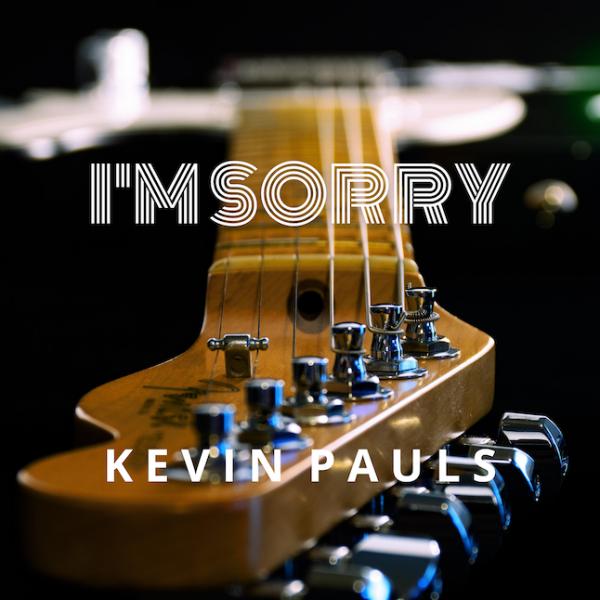 I'm Sorry SINGLE - Kevin Pauls