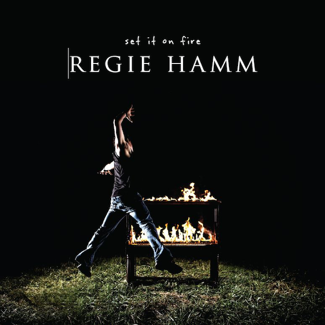 Set It On Fire - Regie Hamm